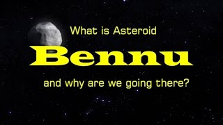 What Is Asteroid Bennu And Why Are We Going There?  - OSIRIS-REx - Narrated Documentary