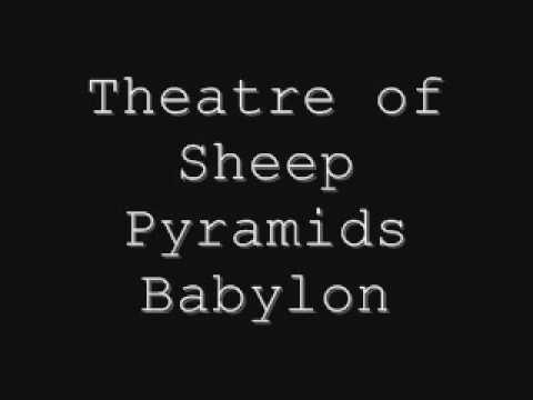 Theatre of Sheep - Pyramids Babylon