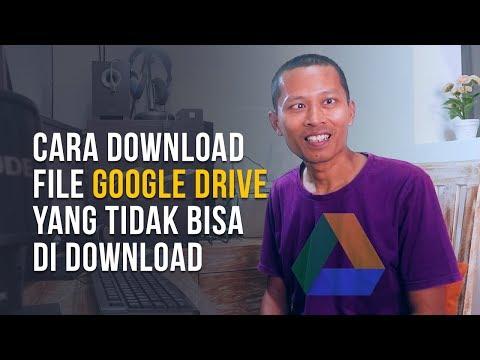 cara-download-file-google-drive-yang-tidak-bisa-di-download-dengan-berhasil.
