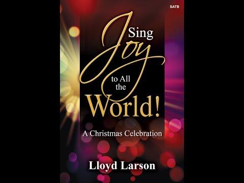 Sing Joy to All the World! - Lloyd Larson