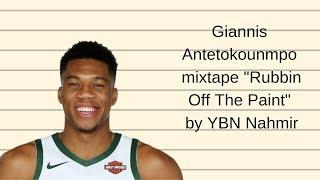 "Giannis Antetokounmpo mixtape ""Rubbin Off The Paint"" by YBN Nahmir"