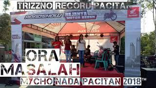 Gambar cover ORA MASALAH-MYCHO NADA PACITAN 2018™ STEREO AUDIO HD(SPECIAL SING SONG)