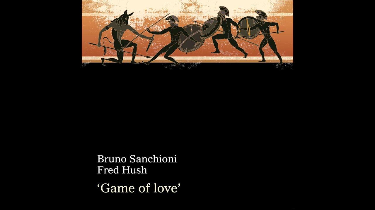 Download FRED HUSH & BRUNO SANCHIONI - GAME OF LOVE (OZORA VERSION)