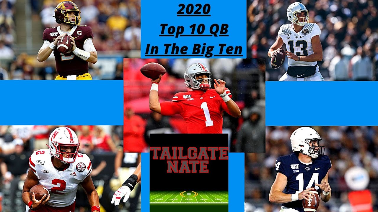 2020 Top 10 Quarterbacks In The Big Ten
