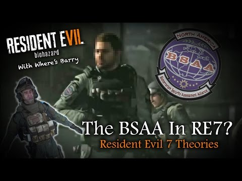RESIDENT EVIL 7 | Will The BSAA Be In RE7? | RE7 Good Guys Theory | Chris Redfield & Crew