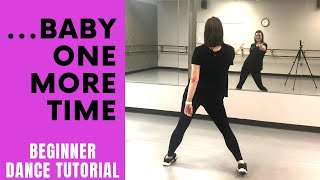 ...Baby One More Time   Britney Spears (BEGINNER DANCE TUTORIAL - EASY CHOREOGRAPHY)