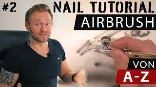 GelNägel oder AcrylNägel - AirBrush für den Einsteiger von A - Z #2- Tutorial
