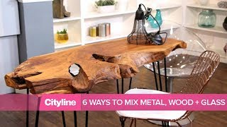 6 chic ways to mix wood, metal, and glass furniture