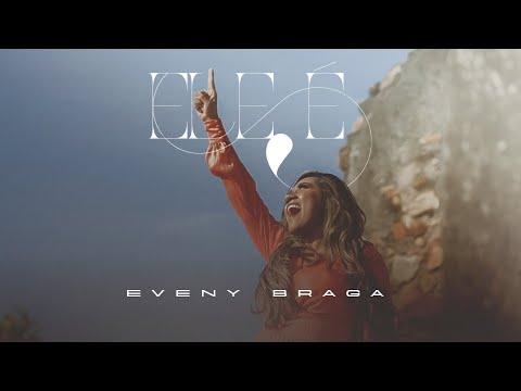 EVENY BRAGA-ELE É