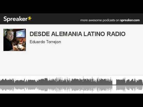 DESDE ALEMANIA LATINO RADIO (hecho con Spreaker)