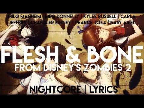 Nightcore| Flesh & Bone from ZOMBIES 2 《Milo Manheim, Meg Donnelly》 Lyrics