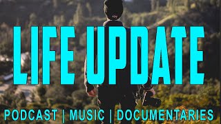 Life Update - Podcast - Documentaries - NEW MUSIC - Launch Music Conference