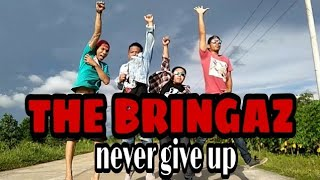 THE BRINGAZ - Never Give Up (Official Music Vidio)
