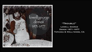 """Lowell George """"Trouble"""" (demo 1971)"""
