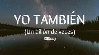 Yo Tambien (Un Billón de veces) -Hillsong/ Kyrios - Karaoke