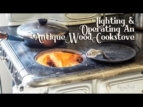 Lighting and Operating Antique Wood Cookstoves