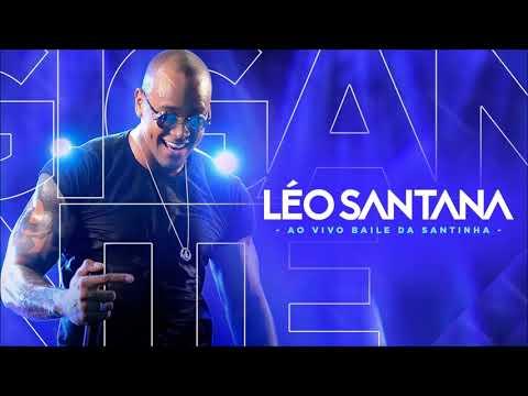 LÉO SANTANA | AO VIVO NO BAILE DA SANTINHA 2018 - OFICIAL