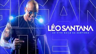 Baixar LÉO SANTANA | AO VIVO NO BAILE DA SANTINHA 2018 - OFICIAL