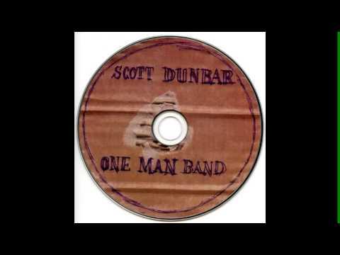 Scott Dunbar One Man Band