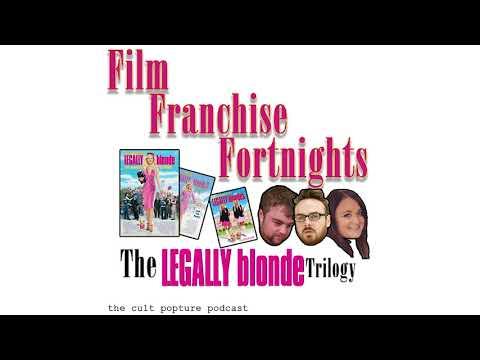 "The ""Legally Blonde"" Trilogy (ft. Kate Taylor)   Film Franchise Fortnights"
