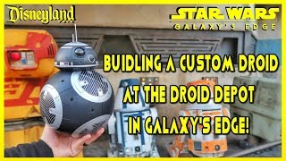 Complete Custom Droid Building Experience! (Star Wars Galaxy's Edge Opening Weekend)