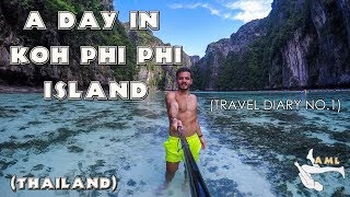 A day in Koh Phi Phi Island, Thailand / Travel Diary #1