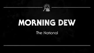The National - Morning Dew @ www.OfficialVideos.Net