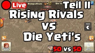 Clash of Clans | 🔴 Live - Rückblick Rising Rivals vs Die Yeti`s - 50 vs 50 | [Deutsch]