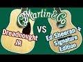 Martin Dreadnought JR vs Ed Sheeran ÷ Signature Edition Comparison