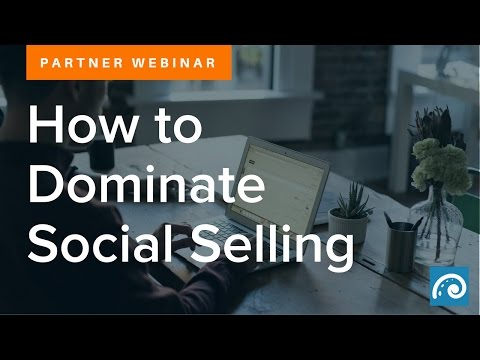 Partner Webinar: How To Dominate Social Selling