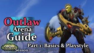 Ω Sativ   Outlaw Arena Guide - Part 1: Basics & Playstyle [7.0.3] [Legion] ( Rogue)