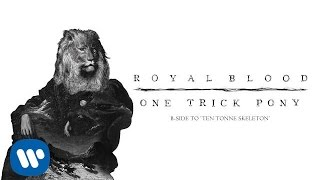 Royal Blood - One Trick Pony (Official Audio)