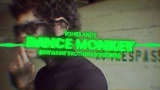 Download Tones And I - Dance Monkey (PaT & MaT Brothers Bootleg) 2019 FREE DOWNLOAD Mp3 and Videos