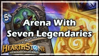 [Hearthstone] Arena With Seven Legendaries
