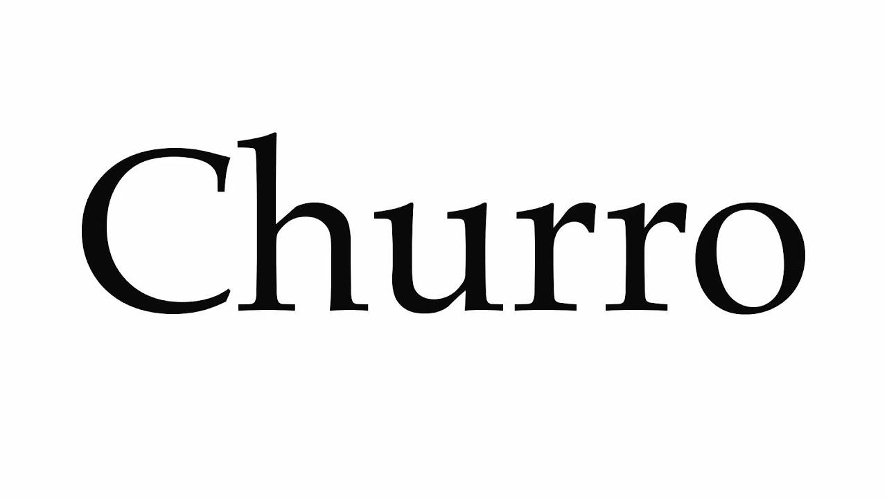How to Pronounce Churro - YouTube