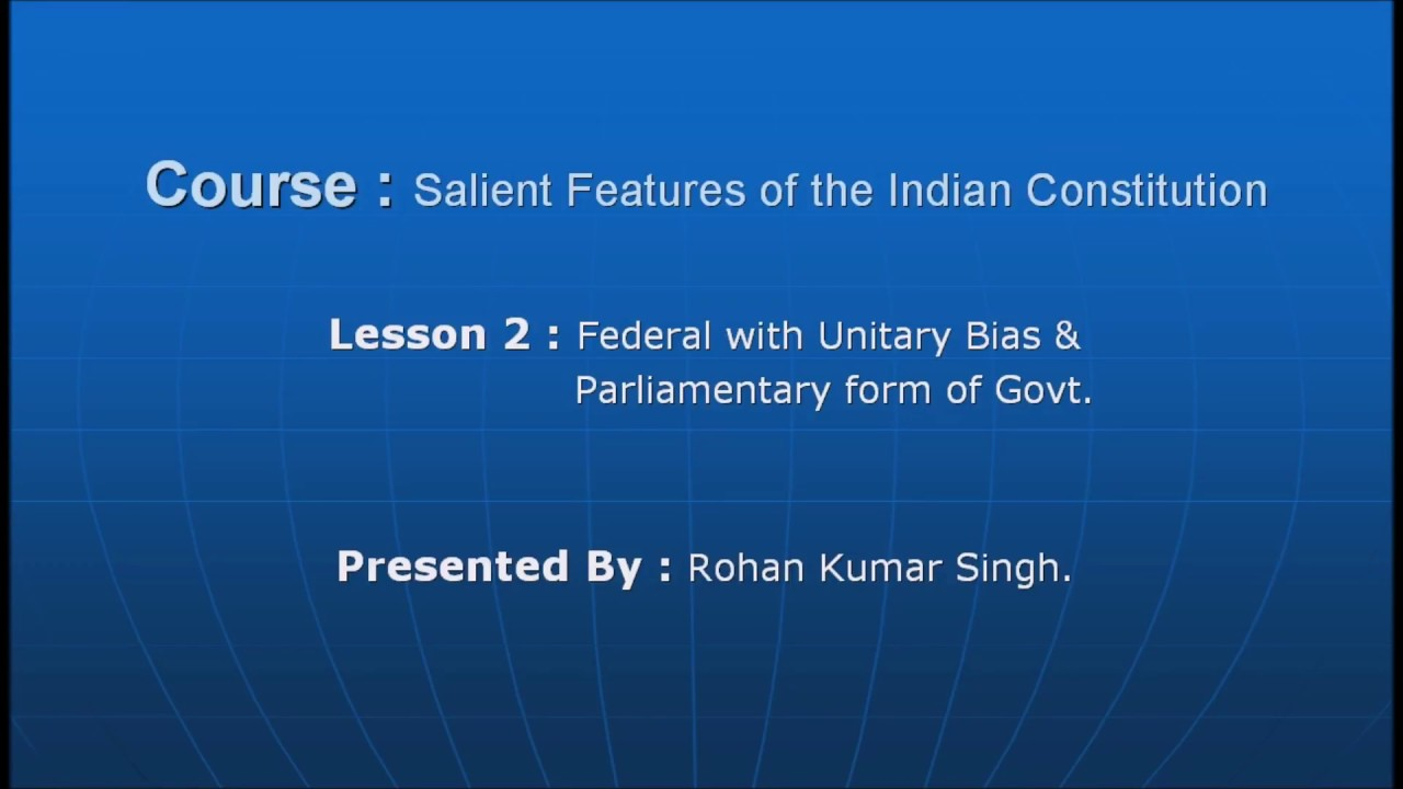 Federal with Unitary Bias & Parliamentary form of Government - YouTube