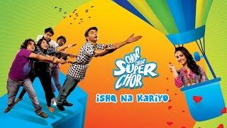 Ishq Na Kariyo | Papon | Chor Chor Super Chor
