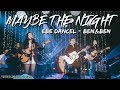 MAYBE THE NIGHT (Live) - Ben&Ben and Ebe Dancel