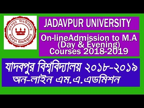 JADAVPUR UNIVERSITY Online Submission  For Admission To M.A. (Day & Evening) Courses 2018-2019