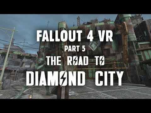 Fallout 4 VR Part 5: Choppyness Fixed! - The Road to Diamond City