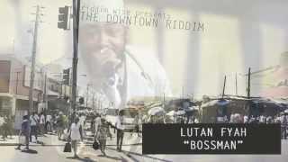 Lutan Fyah Bossman The Downtown Riddim - Riddim Wise.mp3
