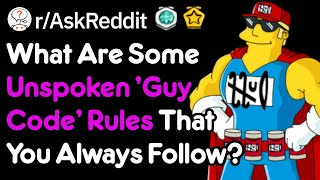 What Are Some Unwritten 'Guy Code' Or 'Girl Code' Rules? (r/AskReddit)