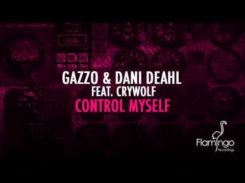 Gazzo & Dani Deahl feat. Crywolf - Control Myself (Original Mix) [Flamingo Recordings]