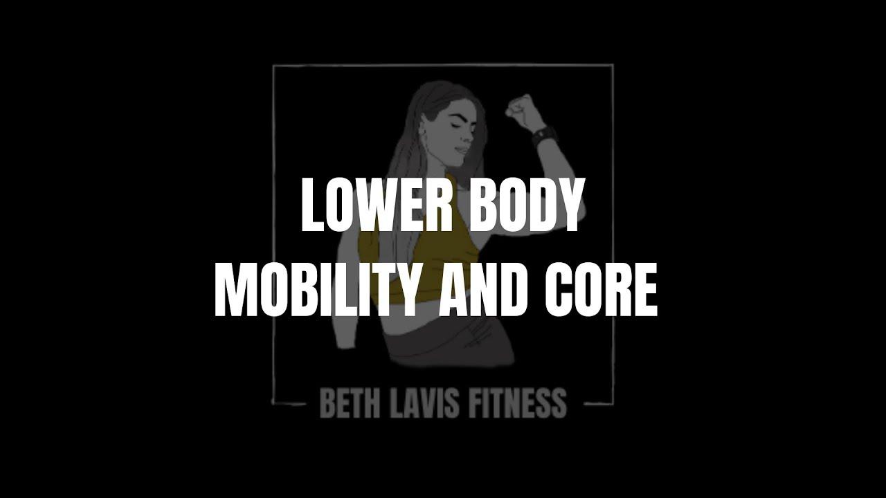 Lower Body Mobility & Core | July | Beth Lavis Fitness