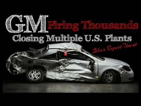 GM To Fire Thousands of Employees Close Multiple  U.S. Plants and Halt Production of Car Lines