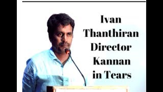 Ivan Thanthiran Director Kannan Crying speech at Ivan Thanthiran Re Release