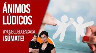Ánimos Lúdicos | #yomequedoencasa | Esto lo hacemos entre todos