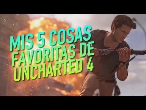 Nuestras 5 cosas favoritas de Uncharted 4