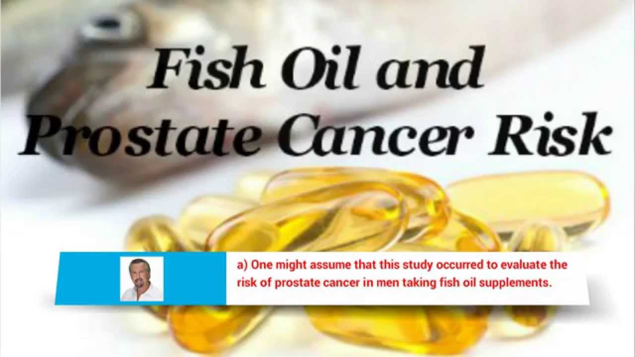 Truth fish oil and prostate cancer does fish oil cause for Fish oil prostate cancer