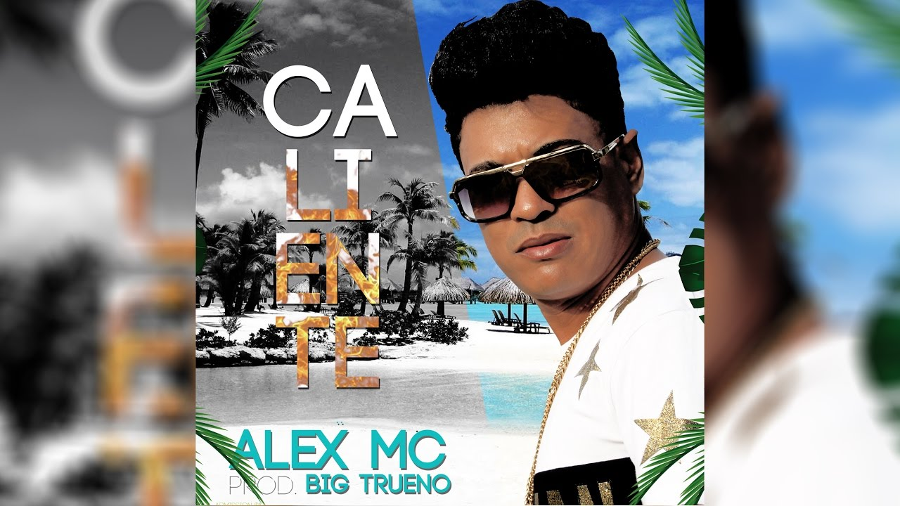 wholesale dealer caa6d 2fec4 Alex MC - Caliente - ALOFOKEMUSIC.NET